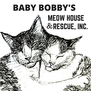 Baby Bobbys Meow House and Rescue, Inc.