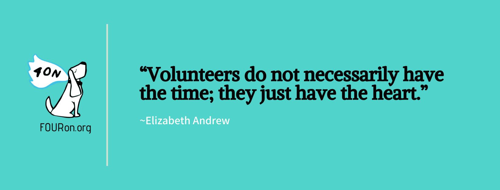 we depend on volunteers